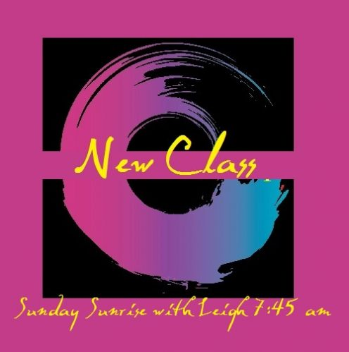 Leigh's Sunday Sunrise New Class moved to Sunsets 7pm